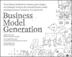 Osterwalder, Alexander - Business Model Generation: A Handbook for Visionaries, Game Changers, and Challengers, ebook