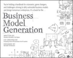 Osterwalder, Alexander - Business Model Generation: A Handbook for Visionaries, Game Changers, and Challengers, e-kirja