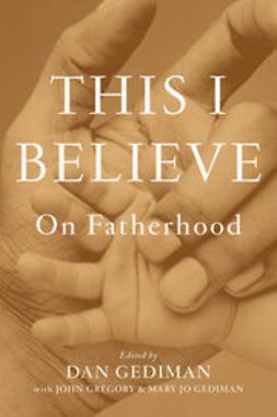 Gediman, Dan - This I Believe: On Fatherhood, ebook