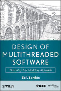 Sandén, Bo - Design of Multithreaded Software: The Entity-Life Modeling Approach, ebook