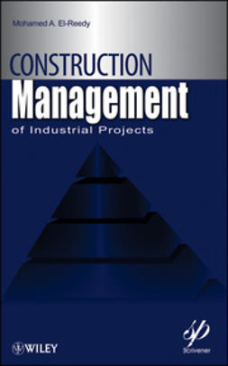 El-Reedy, Mohamed A. - Construction Management for Industrial Projects, ebook