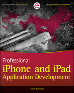 Backlin, Gene - Professional iPhone and iPad Application Development, ebook