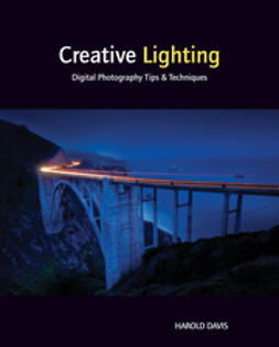 Davis, Harold - Creative Lighting: Digital Photography Tips and Techniques, ebook
