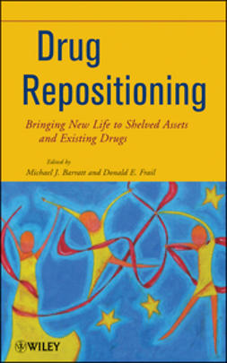 Barratt, Michael J. - Drug Repositioning: Bringing New Life to Shelved Assets and Existing Drugs, e-kirja