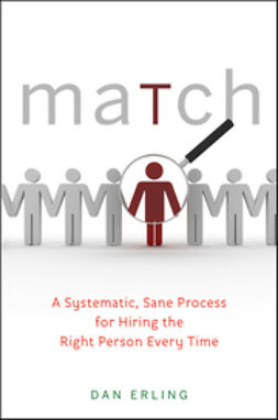 Erling, Dan - Match: A Systematic, Sane Process for Hiring the Right Person Every Time, e-kirja