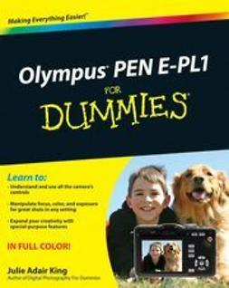 King, Julie Adair - Olympus PEN E-PL1 For Dummies<sup>&#174;</sup>, ebook