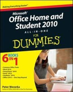 Weverka, Peter - Office Home and Student 2010 All-in-One For Dummies<sup>®</sup>, ebook