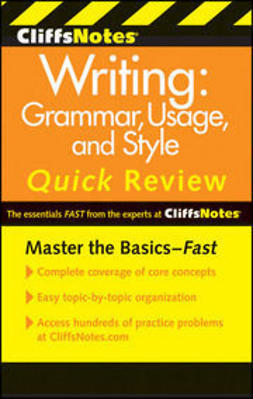 Eggenschwiler, Jean - CliffsNotes Writing: Grammar, Usage, and Style Quick Review, ebook