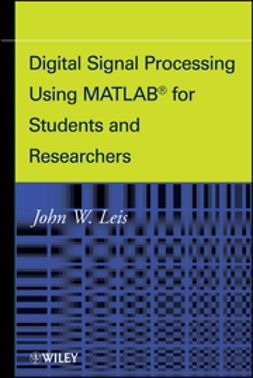 Leis, John - Digital Signal Processsing Using MATLAB for Students and Researchers, ebook