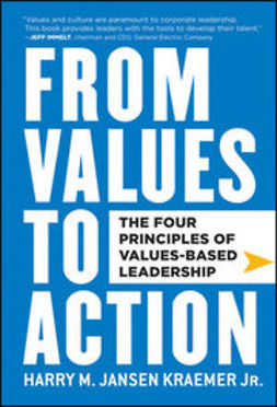 Kraemer, Harry M. - From Values to Action: The Four Principles of Values-Based Leadership, e-kirja