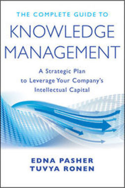 Pasher, Edna - The Complete Guide to Knowledge Management: A Strategic Plan to Leverage Your Company's Intellectual Capital, ebook