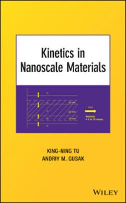 Tu, King-Ning - Kinetics in Nanoscale Materials, ebook
