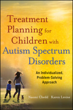 Chedd, Naomi - Treatment Planning for Children with Autism Spectrum Disorders: An Individualized, Problem-Solving Approach, ebook