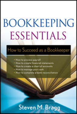 Bragg, Steven M. - Bookkeeping Essentials: How to Succeed as a Bookkeeper, e-kirja