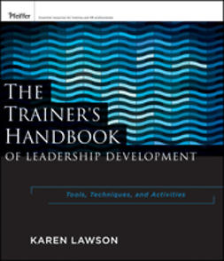 Lawson, Karen - The Trainer's Handbook of Leadership Development: Tools, Techniques, and Activities, e-bok