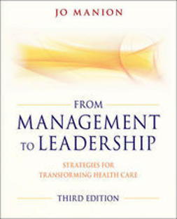 Manion, Jo - From Management to Leadership: Strategies for Transforming Health, e-bok