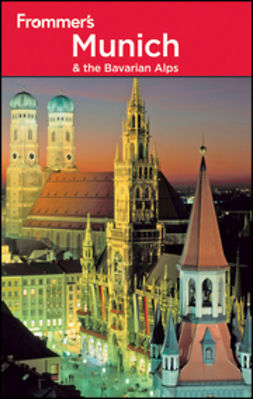 Porter, Darwin - Frommer's Munich & the Bavarian Alps, ebook