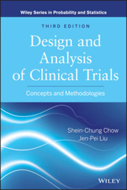 Chow, Shein-Chung - Design and Analysis of Clinical Trials: Concepts and Methodologies, e-kirja
