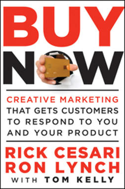 Cesari, Rick - Buy Now: Creative Marketing that Gets Customers to Respond to You and Your Product, ebook