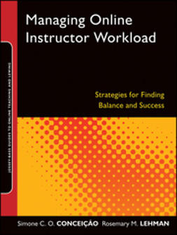 Conceição, Simone C.O. - Managing Online Instructor Workload: Strategies for Finding Balance and Success, e-bok