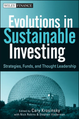 Krosinsky, Cary - Evolutions in Sustainable Investing: Strategies, Funds and Thought Leadership, ebook