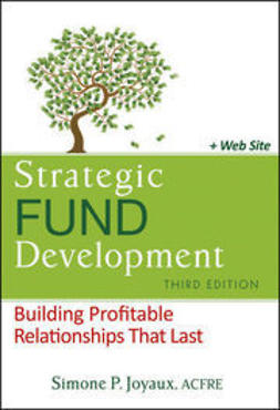 Joyaux, Simone P. - Strategic Fund Development: Building Profitable Relationships That Last, ebook