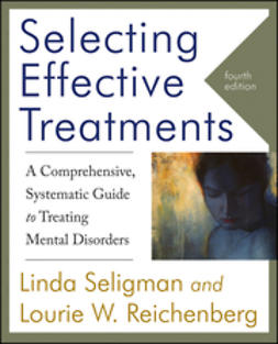 Seligman, Linda - Selecting Effective Treatments: A Comprehensive,  Systematic Guide to Treating Mental Disorders, ebook