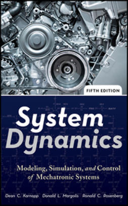 Karnopp, Dean C. - System Dynamics: Modeling, Simulation, and Control of Mechatronic Systems, e-kirja