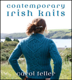 Feller, Carol - Contemporary Irish Knits, e-bok