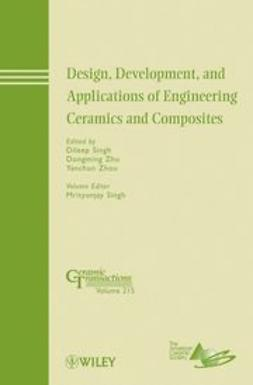 Singh, Dileep - Design, Development, and Applications of Engineering Ceramics and Composites: Ceramic Transactions, ebook