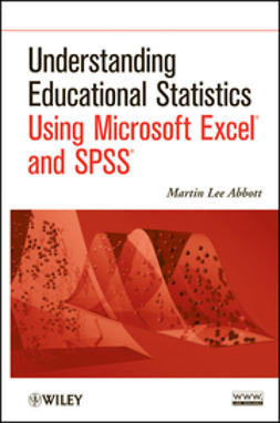 Abbott, Martin Lee - Understanding Educational Statistics Using Microsoft Excel and SPSS, e-bok