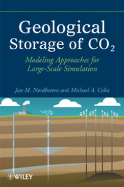 Celia, Michael A. - Geological Storage of CO2: Modeling Approaches for Large-Scale Simulation, ebook
