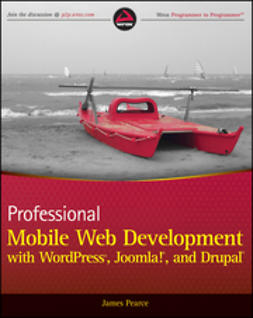 Pearce, James - Professional Mobile Web Development with WordPress, Joomla! and Drupal, ebook