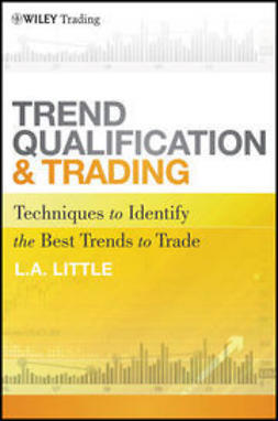 Little, L. A. - Trend Qualification and Trading: Techniques To Identify the Best Trends to Trade, e-bok