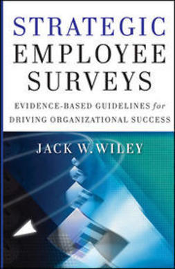 Wiley, Jack - Strategic Employee Surveys: Evidence-based Guidelines for Driving Organizational Success, e-bok