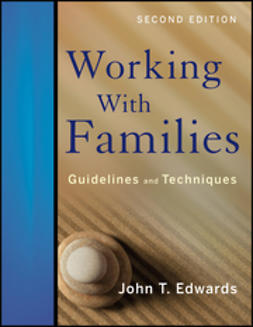 Edwards, John T. - Working With Families: Guidelines and Techniques, ebook