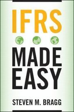 Bragg, Steven M. - IFRS Made Easy, e-bok