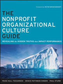 Teegarden, Paige Hull - The Nonprofit Organizational Culture Guide: Revealing the Hidden Truths That Impact Performance, ebook