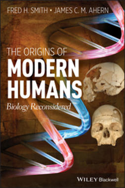 Ahern, James C. - The Origins of Modern Humans: Biology Reconsidered, ebook