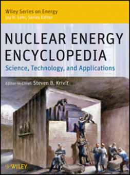 Krivit, Steven - Nuclear Energy Encyclopedia: Science, Technology, and Applications, ebook