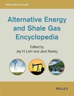 Keeley, Jack - Alternative Energy and Shale Gas Encyclopedia, ebook