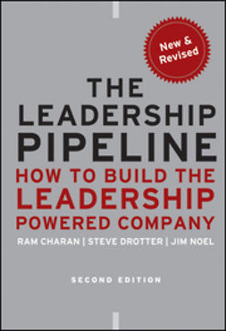 Charan, Ram - The Leadership Pipeline: How to Build the Leadership Powered Company, ebook