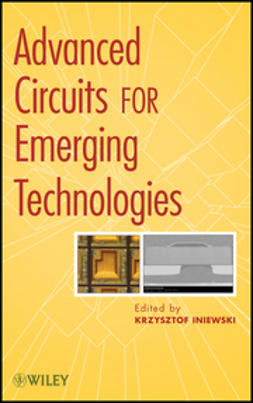 Iniewski, Krzysztof - Advanced Circuits for Emerging Technologies, ebook