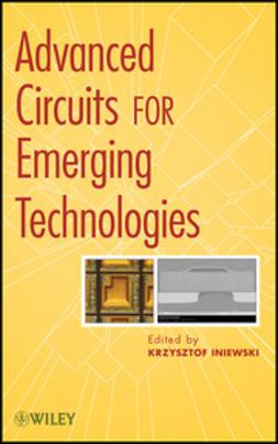 Iniewski, Krzysztof - Advanced Circuits for Emerging Technologies, ebook