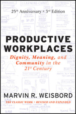 Weisbord, Marvin R. - Productive Workplaces: Dignity, Meaning, and Community in the 21st Century, ebook