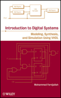 Ferdjallah, M. - Introduction to Digital Systems: Modeling, Synthesis, and Simulation Using VHDL, ebook