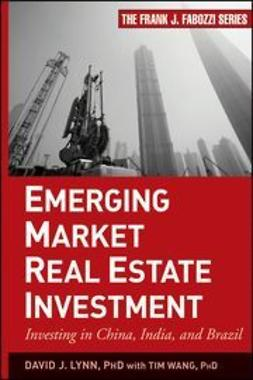 Lynn, David J. - Emerging Market Real Estate Investment: Investing in China, India, and Brazil, ebook
