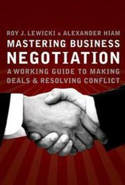 Lewicki, Roy J. - Mastering Business Negotiation: A Working Guide to Making Deals and Resolving Conflict, ebook