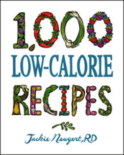 Newgent, Jackie - 1,000 Low-Calorie Recipes, e-bok