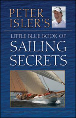 Isler, Peter - Peter Isler's Little Blue Book of Sailing Secrets, e-bok